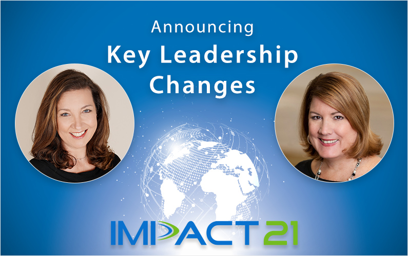 Impact 21 Announces Key Leadership Changes to Drive Growth