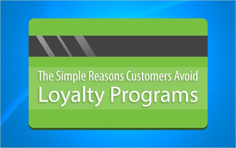The Simple Reasons Customers Avoid Loyalty Programs